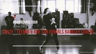 Crazy - Teemid & Joie Tan (Gnarls Barkley Cover)  ALMATY: #barnidancetour