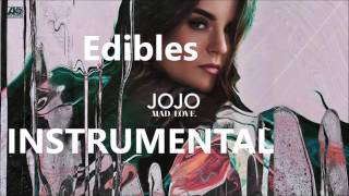 JoJo - Edibles [Unofficial Audio] Instrumental Karaoke