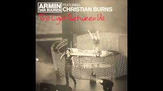 ♫ Armin van Buuren ft. Christian Burns - The Light Between Us ♫