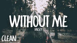 Halsey - Without Me (Clean - Lyrics)