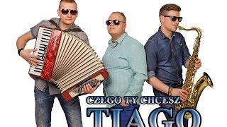 TIAGO - Czego Ty Chcesz (Audio 2015)