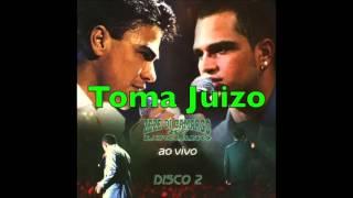 Toma Juizo - Zezé di Camargo & Luciano