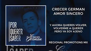Crecer German - Amor Sincero (Estudio) [Letra]