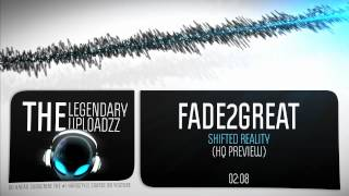Fade2Great - Shifted Reality [HQ + HD PREVIEW]