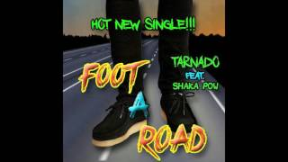 TARNADO FT. SHAKA POW - FOOT A ROAD