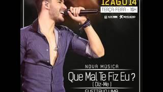 Gusttavo Lima - Que Mal Te Fiz Eu (Diz-me) Lançamento 2014