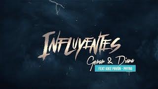 Gerar y Diana - Influyentes ft. Kike Pavón & Phyro (Vídeo Lyric)