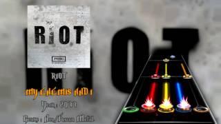 My Enemies & I - Riot (GH3+, PS & CH Custom Song)