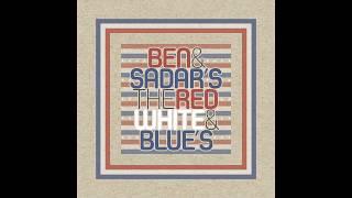 Ben & Sadar - The Red, White & Blue's (Teaser Video)