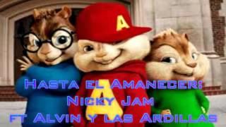 Hasta el Amanecer-Nicky Jam ft Alvin y las Ardillas