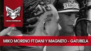 Miko Moreno ft Dani y Magneto - Gatubela (official remix)