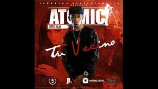 Atomic  - Tu Vecino (Official HD) 2016