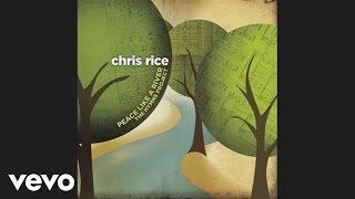 Chris Rice - Come Thou Fount Of Every Blessing