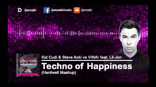 Kid Cudi & Steve Aoki vs VINAI feat. Lil Jon - Techno of Happiness (Hardwell Mashup)