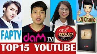 Top 15 kênh Youtube có lượt sub (đăng kí) khủng nhất Việt Nam 25/5/2017 | Cực Chất TV