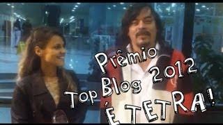 Prêmio TopBlog 2012. É TETRA!!