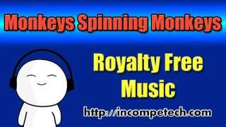 Monkeys Spinning Monkeys - Royalty Free Music