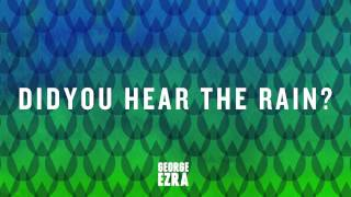 George Ezra - Did You Hear The Rain [Official Audio]