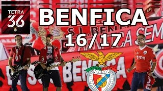 TETRA 36 - BENFICA CAMPEÃO 16-17 - HINO DO BENFICA