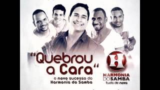 Harmonia do Samba - Quebrou a Cara (Áudio Oficial)