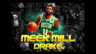 """Kyrie Irving Mix: """"Going Bad"""" (Meek Mill x Drake)"""