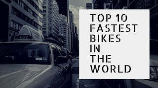 Top 10 fastest bikes in the world||top10videos top10 videos top 10videos