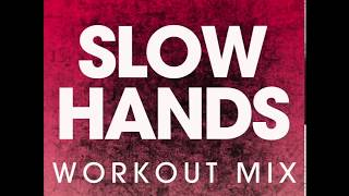 Slow Hands (Workout Mix)