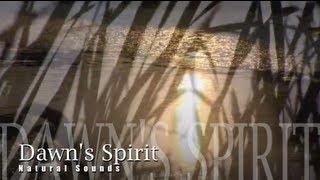 Dawns Spirit - Natural Sounds & Meditation music by Marcomé