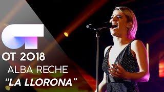 """LA LLORONA"" - ALBA  | Gala 6 | OT 2018"