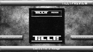 Solutio & The I's - Ravage (TiLLT028)