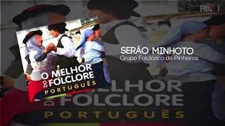 Grupo Folclórico de Pinheiros - Serão Minhoto