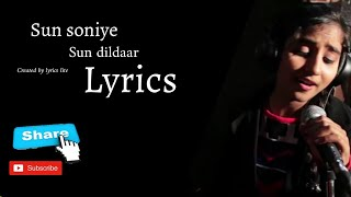 Sun soniye sun dildaar || lyrics || mp3 song || by lyrics lite