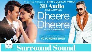 Dheere Dheere Se Meri Zindagi | Honey Singh | 3D Audio | Surround Sound | Use Headphones 👾 width=