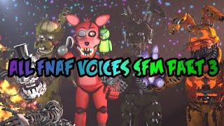 All FNAF Voices SFM Part 3