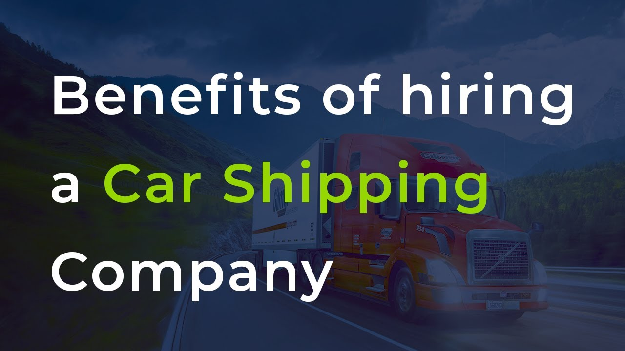 <p>Benefits of Hiring a <strong>Car Shipping Company</strong></p>