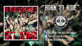"""Blackjack Billy """"Born To Ride"""" - Official Song Video"""