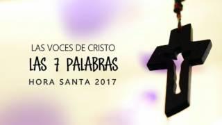 Las voces de Cristo - Las 7 palabras