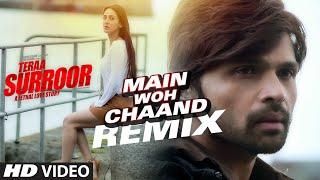 MAIN WOH CHAAND (Remix) Video Song   Teraa Surroor   Himesh Reshammiya, Farah Karimaee   T-Series width=