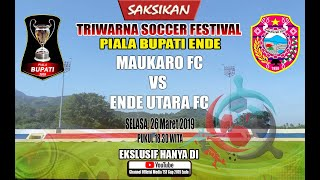 🔴 Live! - DAY 26 - MAUKARO FC VS ENDE UTARA FC -TRIWARNA SOCCER FESTIVAL 2019