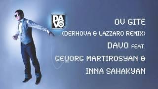 Ov Gité / Ով գիտե (DerHova & Lazzaro Remix) - Davo feat. Gevorg Martirosyan & Inna Sahakyan
