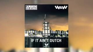 Armin van Buuren & W&W - If It Ain't Dutch