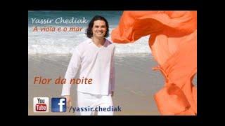 Flor da noite - Yassir Chediak