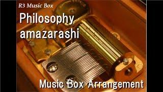 Philosophy/amazarashi [Music Box]