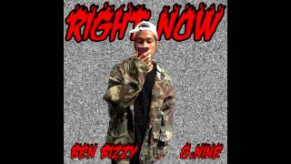 Ben Bizzy ~ Right Now feat. G.Nine
