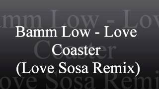 Bamm Low - Love Coaster (Love Sosa Remix)