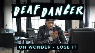 Oh Wonder - Lose It | Deaf Dancer | #JustLoseIt
