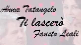 Ti Lascerò Anna Tatangelo feat Fausto Leali