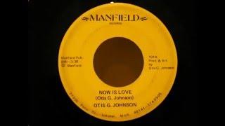 otis g johnson now is love manfield