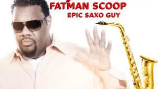 Fatman Scoop - Epic Saxo Guy RMX DJ Onegame 2k16