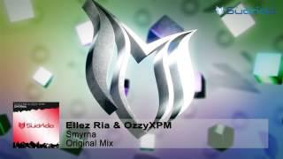 Ellez Ria & OzzyXPM - Smyrna (Original Mix)